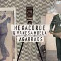 HEXACORDE -Agarraos