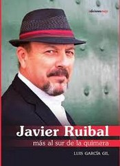 Luis García Gil,  Javier Ruibal, más al sur de la quimera (Ediciones Mayi)