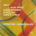 trio-3-+-jason-moran-refraction-breakin-glass
