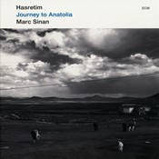 004. Marc Sinan, Hasretim, Journey to Anatolia