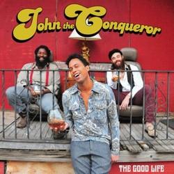 CD The Good Life - John the Conqueror [250]