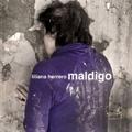 007. Liliana Herrero, Maldigo (Sony Music)