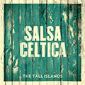 Salsa Céltica, The Tall Islands