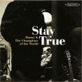 Stay True - Danny And The Champions Of The World