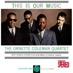 2. This_Is_Our_Music - Ornette Coleman)