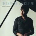 Detrás de la ciudad - Matías Martino