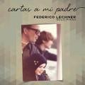 Cartas a mi padre - Federico Lechner