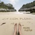 Pedro Pastor - La vida plena
