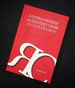 Sandra Rehder y Alejandro Crimi. En contra dos