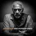 Love walked in Charles MCPherson