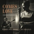 Comes Love - Patrice Williamson, Jon Wheatley