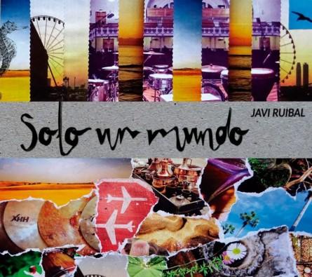 SOLO-UN-MUNDO-JAVI-RUIBAL-PORTADA-768x682