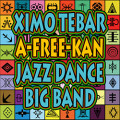 Ximo Tebar A-Free-Kan Jazz Dance Big Band
