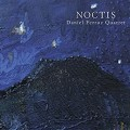 Noctis - Daniel Ferruz Quartet
