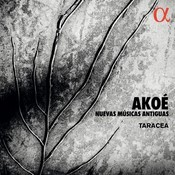 Akoé, Nuevas Músicas antiguas – Taracea